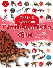 Fakta & pyssel om förhistoriska djur med 250 klistermärken
