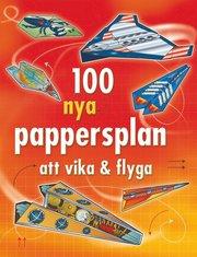 100 nya pappersplan att vika & flyga