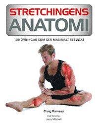 Stretchingens anatomi : 100 �vningar som ger maximalt resultat