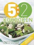 5:2 kokboken : l�ckra recept p� m�ltider med 100, 200 eller 300 kcal