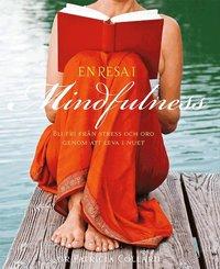 En resa i mindfulness : bli fri fr�n stress och oro genom att leva i nuet (inbunden)