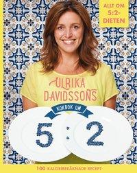 Ulrika Davidssons kokbok om 5:2 : 100 kaloriber�knade recept (inbunden)