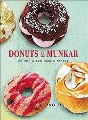 Donuts & munkar : 60 enkla och läckra recept