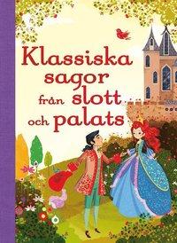 Min sagoskatt : klassiska sagor fr�n slott och palats (inbunden)