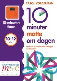 10 minuter matte om dagen 10-12 år (häftad)