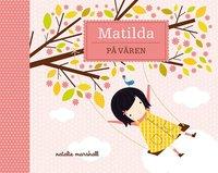 Matilda p� v�ren (inbunden)