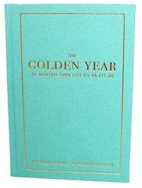 The golden year : ta makten �ver ditt liv p� ett �r (inbunden)