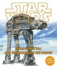 Star Wars : stora guiden till alla rymdfarkoster och fordon (inbunden)