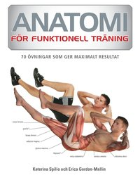 Anatomi f�r funktionell tr�ning : 70 �vningar som ger maximalt resultat (h�ftad)