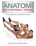 Anatomi f�r funktionell tr�ning : 70 �vningar som ger maximalt resultat