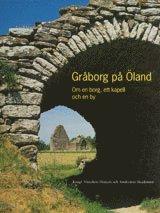 Gråborg på Öland : Om en borg ett kapell och en by