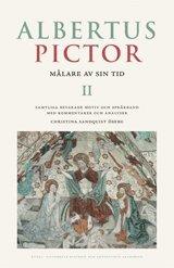 Albertus Pictor : målare av sin tid. 2 Samtliga bevarade motiv och språkband med kommentarer och analyser
