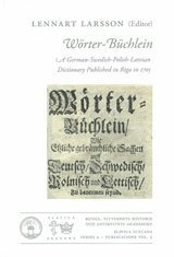 Wörter-Büchlein : a German-Swedish-Polish-Latvian dictionary published in Riga in 1705