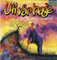 Uti v�r Hage : blandad kompost 1990-1996 (h�ftad)