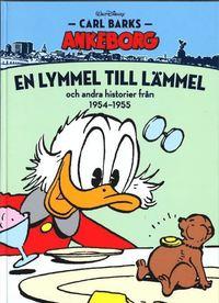 Carl Barks Ankeborg. En lymmel till l�mmel och andra historier fr�n 1954-1955 (inbunden)