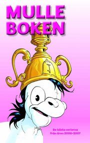 Mulleboken : de bästa serierna från åren 2006 – 2007