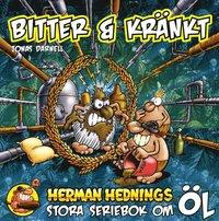 Herman Hedning. Bitter och Kr�nkt (h�ftad)