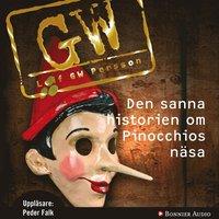 Den sanna historien om Pinocchios n�sa : en roman om ett brott (kartonnage)