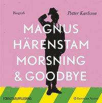 Morsning och goodbye (ljudbok)