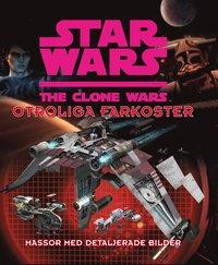 Star Wars: Clone Wars - Otroliga farkoster (inbunden)