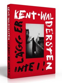 Kent - Waldersten : l�gg er inte i! (h�ftad)