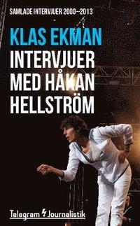 Samlade intervjuer med H�kan Hellstr�m 2000-2013 (ljudbok)