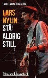 St� aldrig still : En intervju med Th�str�m (inbunden)