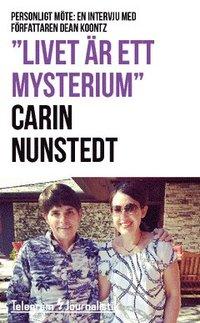 """""""Livet �r ett mysterium"""" : Personligt m�te: En intervju med f�rfattaren Dean Koontz (pocket)"""