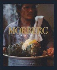 Morberg : scenen, livet och konsten att laga mat (inbunden)