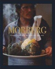 Morberg : scenen livet och konsten att laga mat