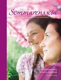 Sommarens s�ta : 180 recept f�r soliga och regniga dagar (inbunden)