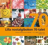 Lilla nostalgiboken 70-talet (inbunden)