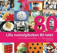 Lilla nostalgiboken 80-talet (inbunden)