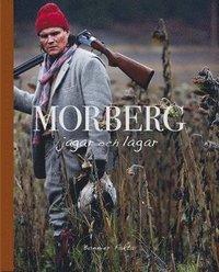 Morberg jagar och lagar (inbunden)