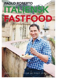 Italiensk fastfood : snabb italienskt p� en kvart eller mer (kartonnage)