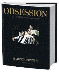 Obsession : en modefamiljs bek�nnelser (inbunden)