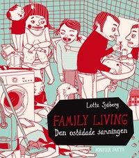 Family living : den ost�dade sanningen (inbunden)