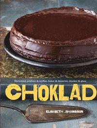 Choklad : R�choklad, praliner & tryfflar, kakor & desserter, drycker & glass (inbunden)