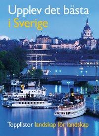Upplev det b�sta i Sverige : topplistor landskap f�r landskap / topplistor f�r hela familjen (h�ftad)