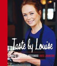 Taste by Louise : vinnare av Sveriges m�sterkock (kartonnage)
