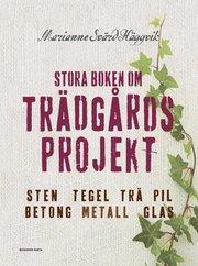 Stora boken om trädgårdsprojekt : sten tegel trä pil betong metall glas