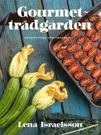 Gourmetträdgården : köksväxterna som smakar bäst (inbunden)