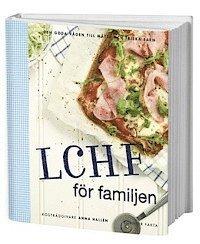 LCHF f�r familjen : den goda v�gen till m�tta och friska barn (kartonnage)