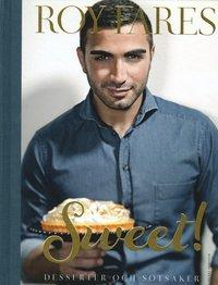 Sweet! : desserter och s�tsaker (inbunden)