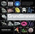 Grund�mnen : ett bildlexikon �ver universums alla k�nda atomer