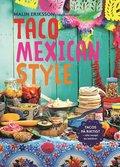 Taco mexican style : tacos p� riktigt : alla recept du beh�ver