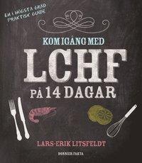 Kom ig�ng med LCHF p� 14 dagar (inbunden)