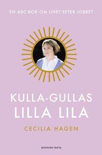 Kulla-Gullas lilla lila : en ABC-bok f�r livet efter jobbet (inbunden)