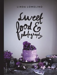 Sweet food and photography (inbunden)