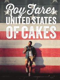 United States of Cakes : bakverk och s�tsaker fr�n den amerikanska v�stkusten (inbunden)